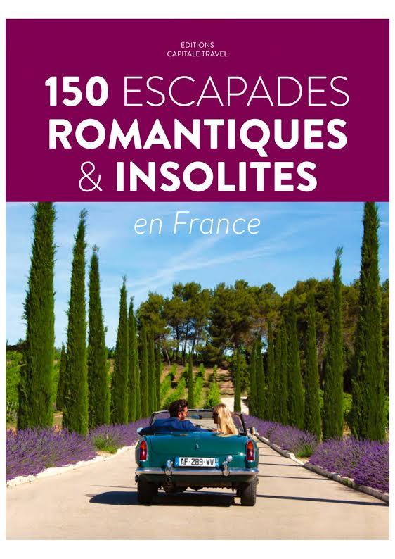 Aperçu guide 150 Escapades Romantiques & Insolites
